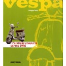Vespa, l'histoire complète depuis 1946