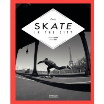 Skate In The City, Le Skate Version Parisienne