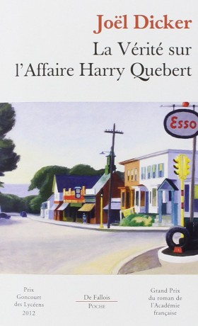 La Vérité Sur L'Affaire Harry Quebert, l'Irréristible Roman de Dicker
