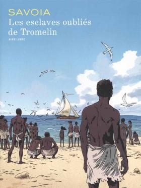 L'histoire des esclaves oubliés de Tromelin par Savoia